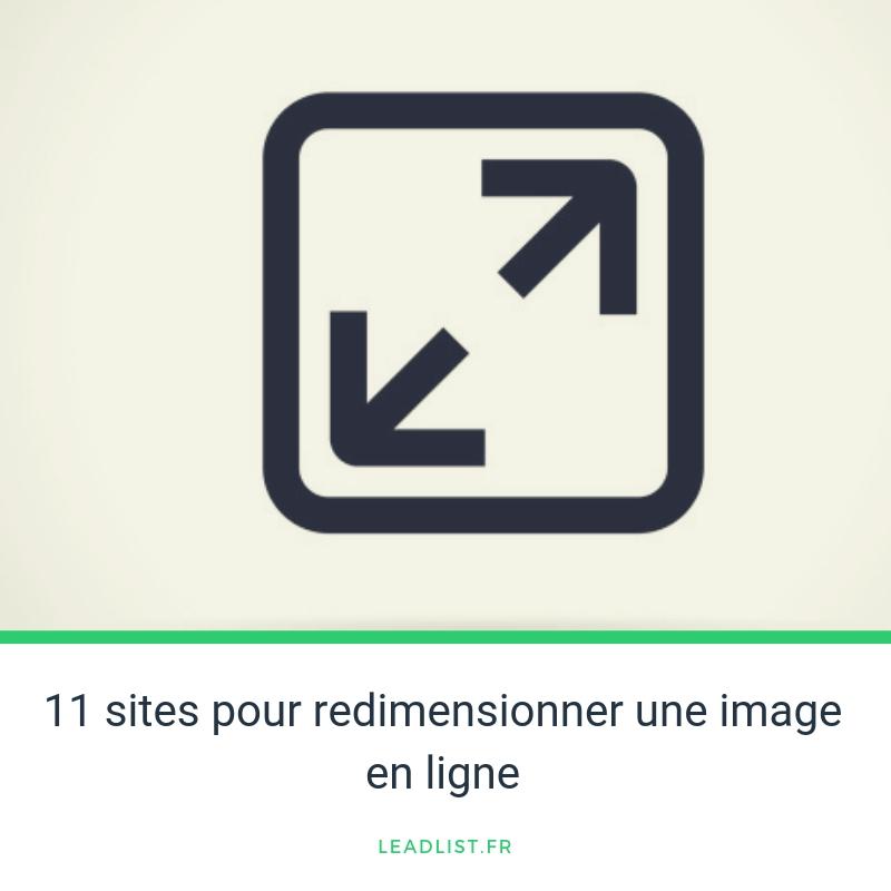 11 Sites Pour Redimensionner Une Image En Ligne Leadlist Fr